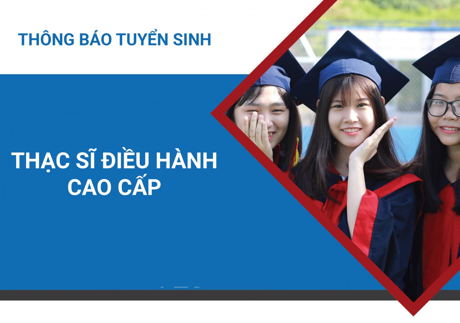 Thông báo tuyển sinh Thạc sĩ điều hành cao cấp - Executive MBA Khóa 11 đợt 1